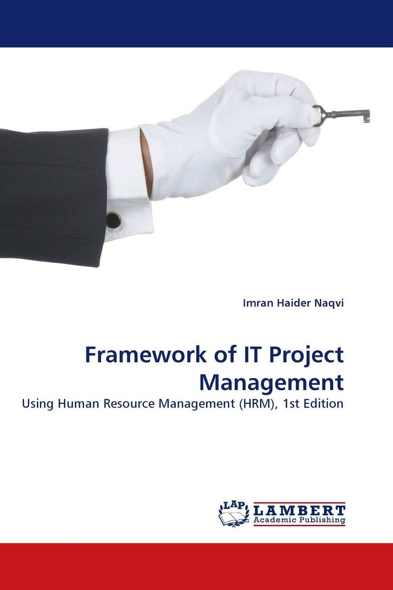 Framework of IT Project Management george eckes six sigma team dynamics the elusive key to project success