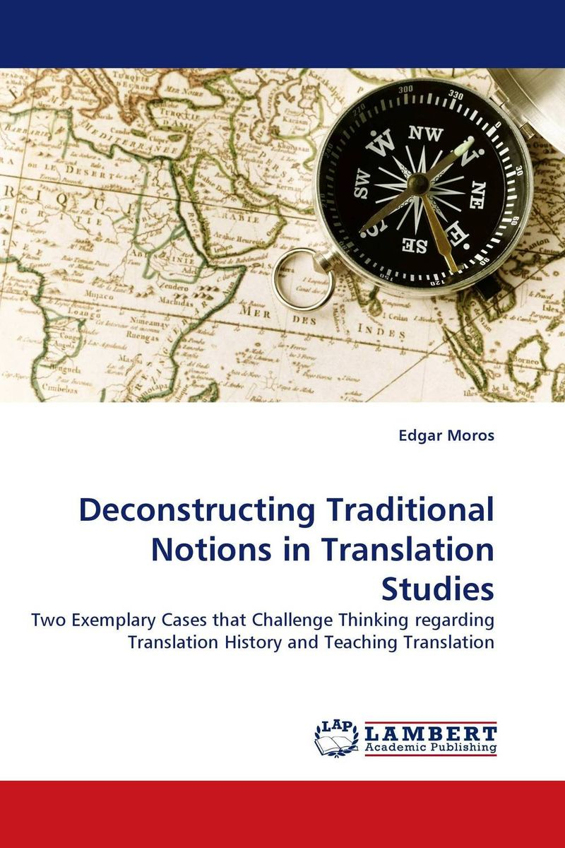 Deconstructing Traditional Notions in Translation Studies