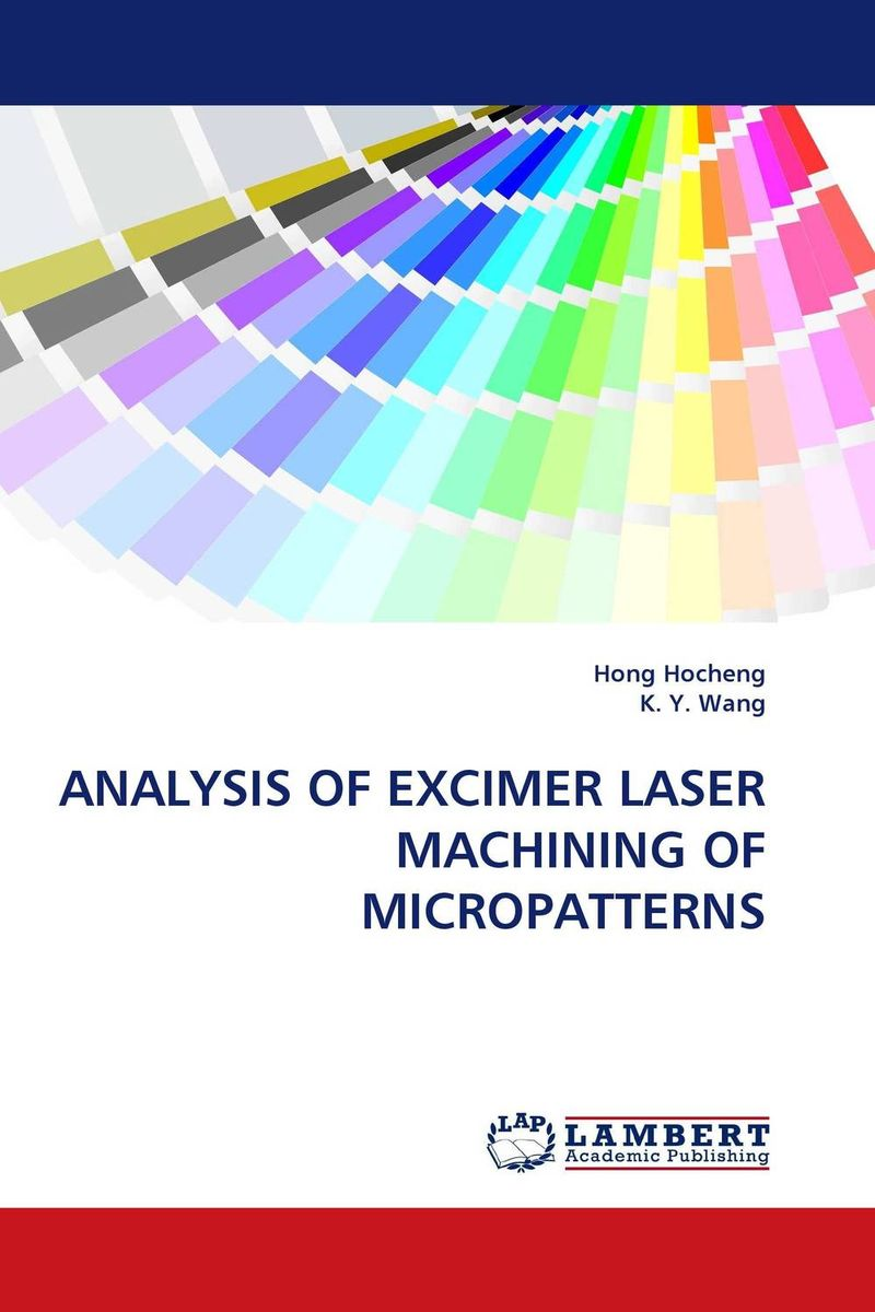 ANALYSIS OF EXCIMER LASER MACHINING OF MICROPATTERNS optical elements and systems in laser technique and metrology