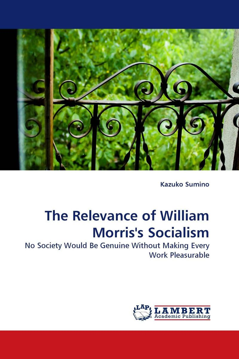 The Relevance of William Morris's Socialism socialism for a sceptical age