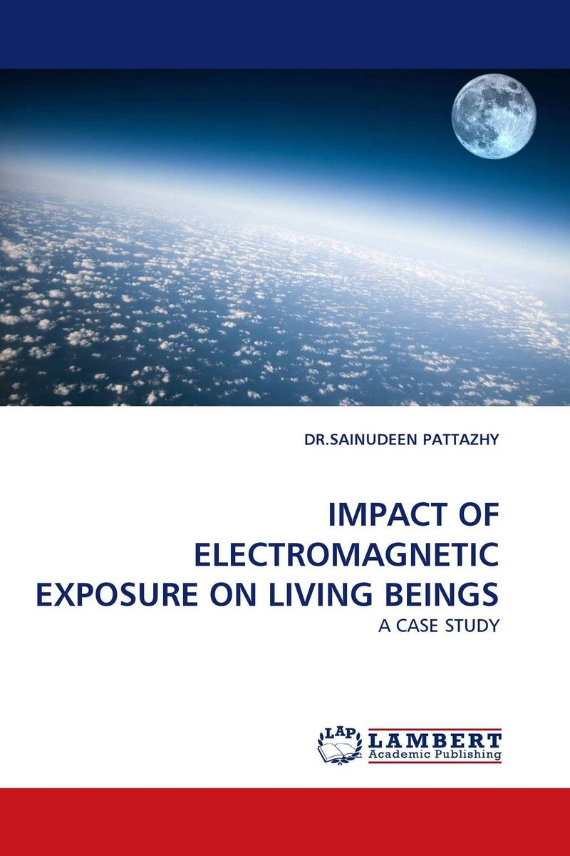 IMPACT OF ELECTROMAGNETIC EXPOSURE ON LIVING BEINGS a fort of nine towers