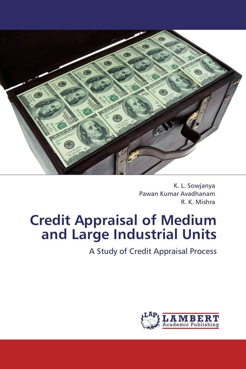 Credit Appraisal of Medium and Large Industrial Units working guide to reservoir exploration and appraisal