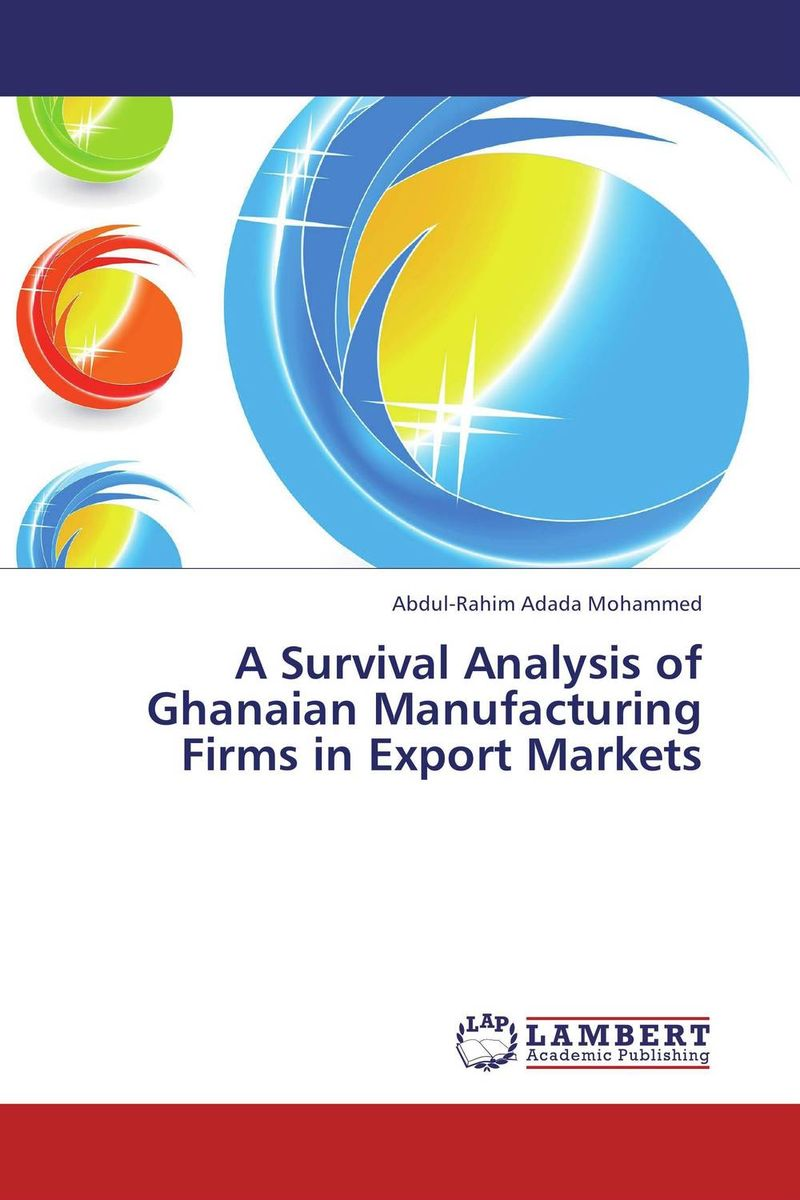 A Survival Analysis of Ghanaian Manufacturing Firms in Export Markets цена