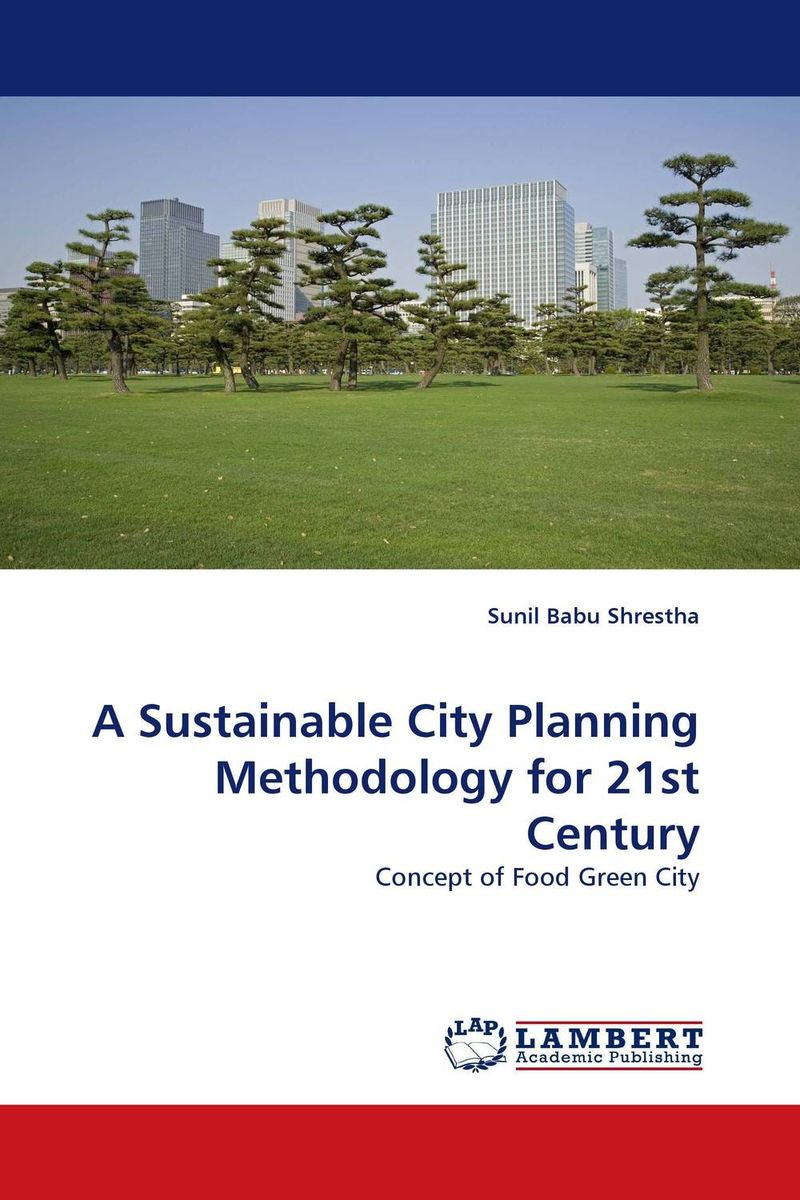 A Sustainable City Planning Methodology for 21st Century emerging issues on sustainable urban development
