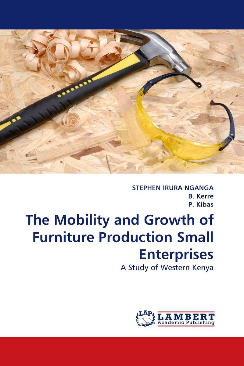 The Mobility and Growth of Furniture Production Small Enterprises facility location and the theory of production