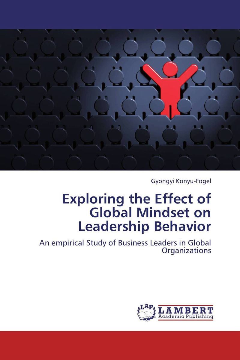 Exploring the Effect of Global Mindset on Leadership Behavior helina befekadu the nature and effect of emotional violence