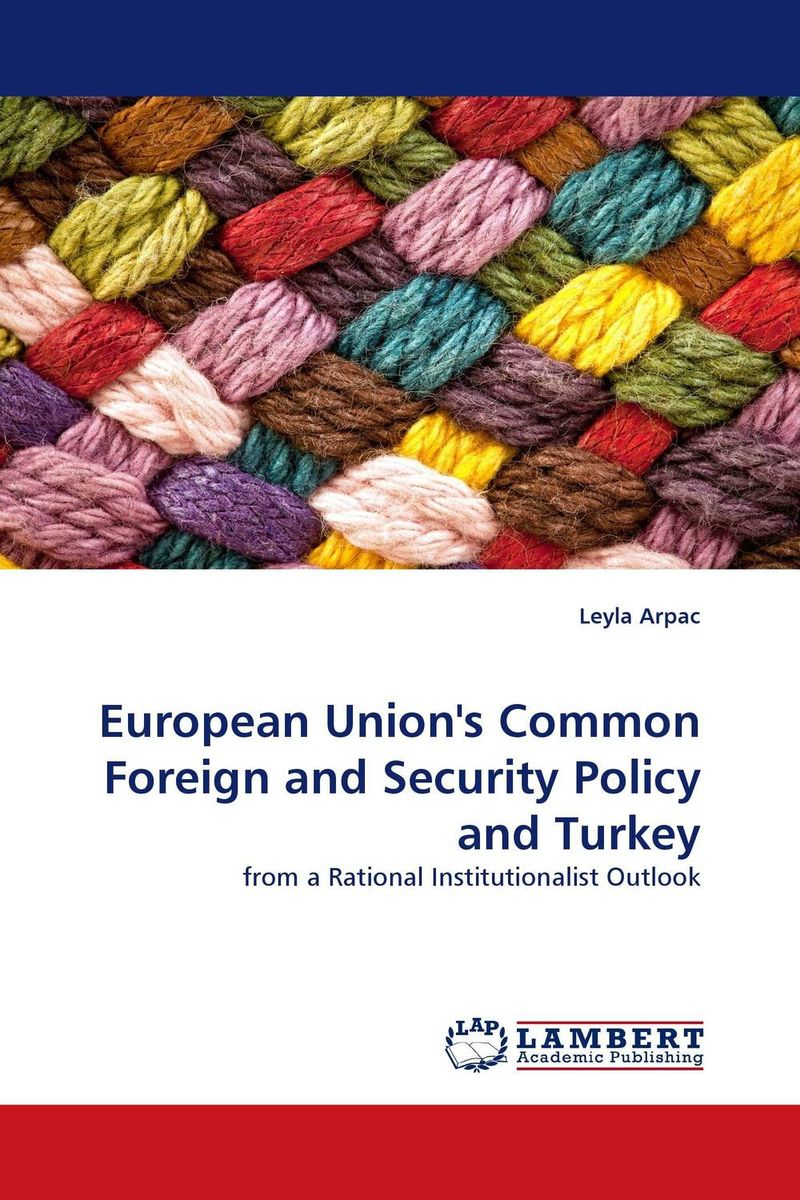 European Union's Common Foreign and Security Policy and Turkey julian di ridolfo nato and the european security and defense policy
