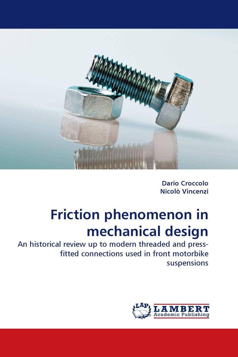 Friction phenomenon in mechanical design s godwin barnabas tirupathi kamatchi and g sathish pandian friction surfacing and electroplating