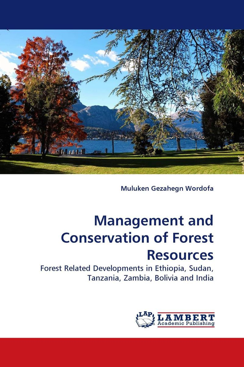Management and Conservation of Forest Resources developmental state and economic transformation the case of ethiopia