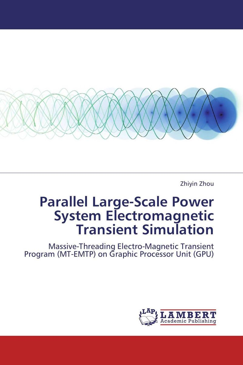 Parallel Large-Scale Power System Electromagnetic Transient Simulation ramesh pratap singh soft computing tools for reliability analysis of electric power system