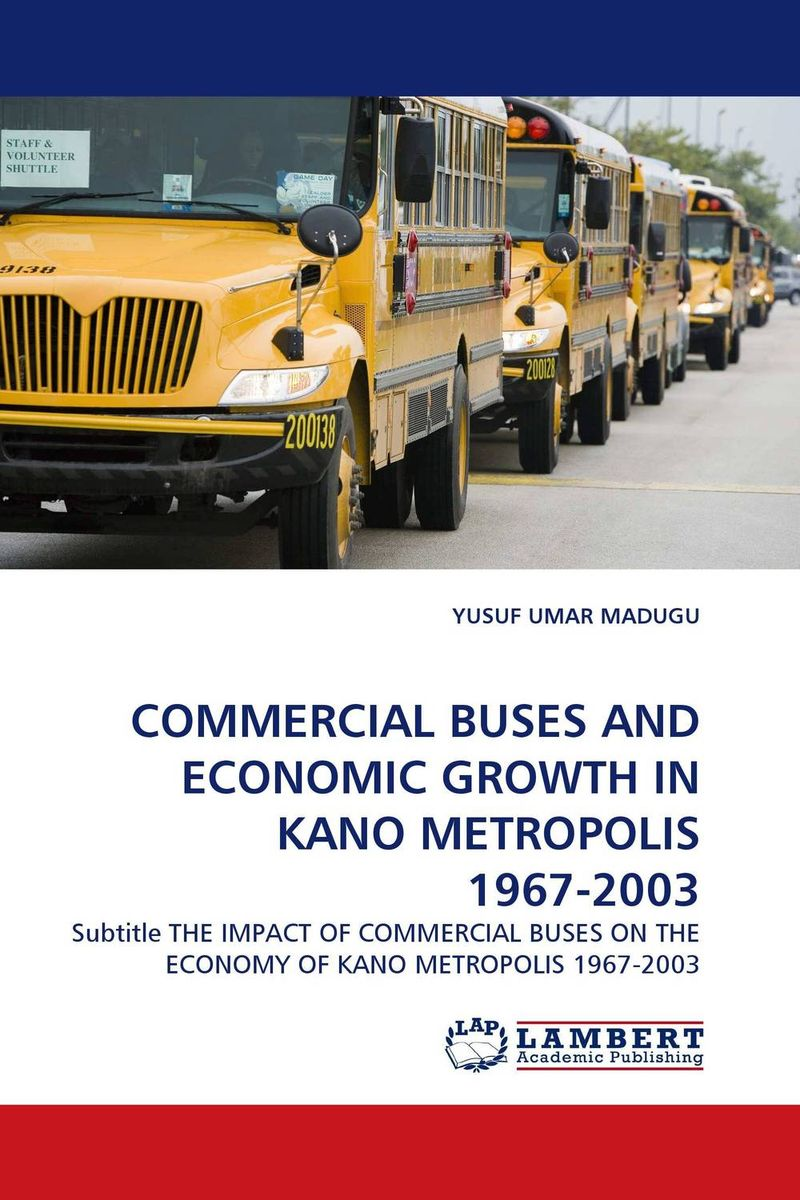 COMMERCIAL BUSES AND ECONOMIC GROWTH IN KANO METROPOLIS 1967-2003 arcade ndoricimpa inflation output growth and their uncertainties in south africa empirical evidence from an asymmetric multivariate garch m model