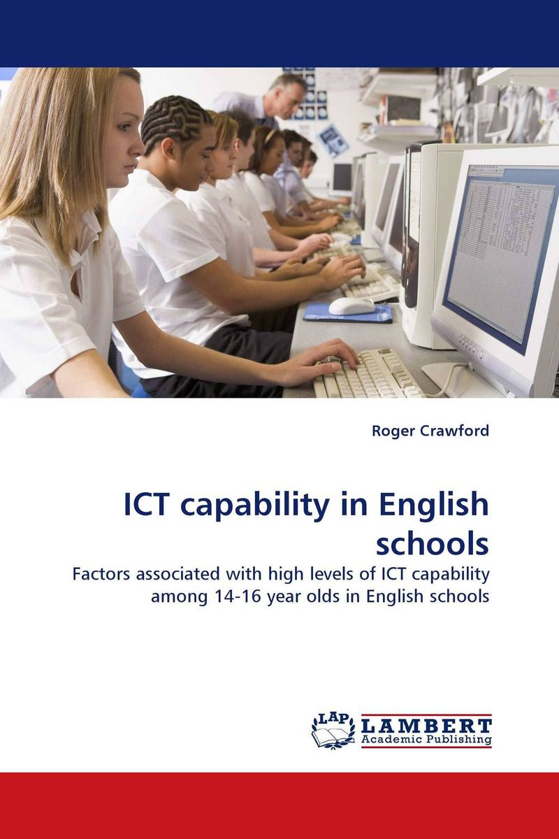 ICT capability in English schools the quality of ict supported learning and teaching environments