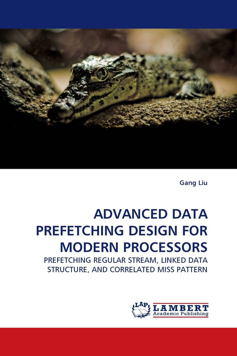 ADVANCED DATA PREFETCHING DESIGN FOR MODERN PROCESSORS cache energy optimization techniques for modern processors