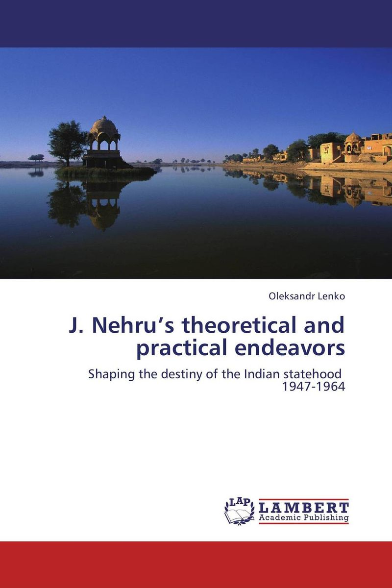 J. Nehru's theoretical and practical endeavors opulent 04 02