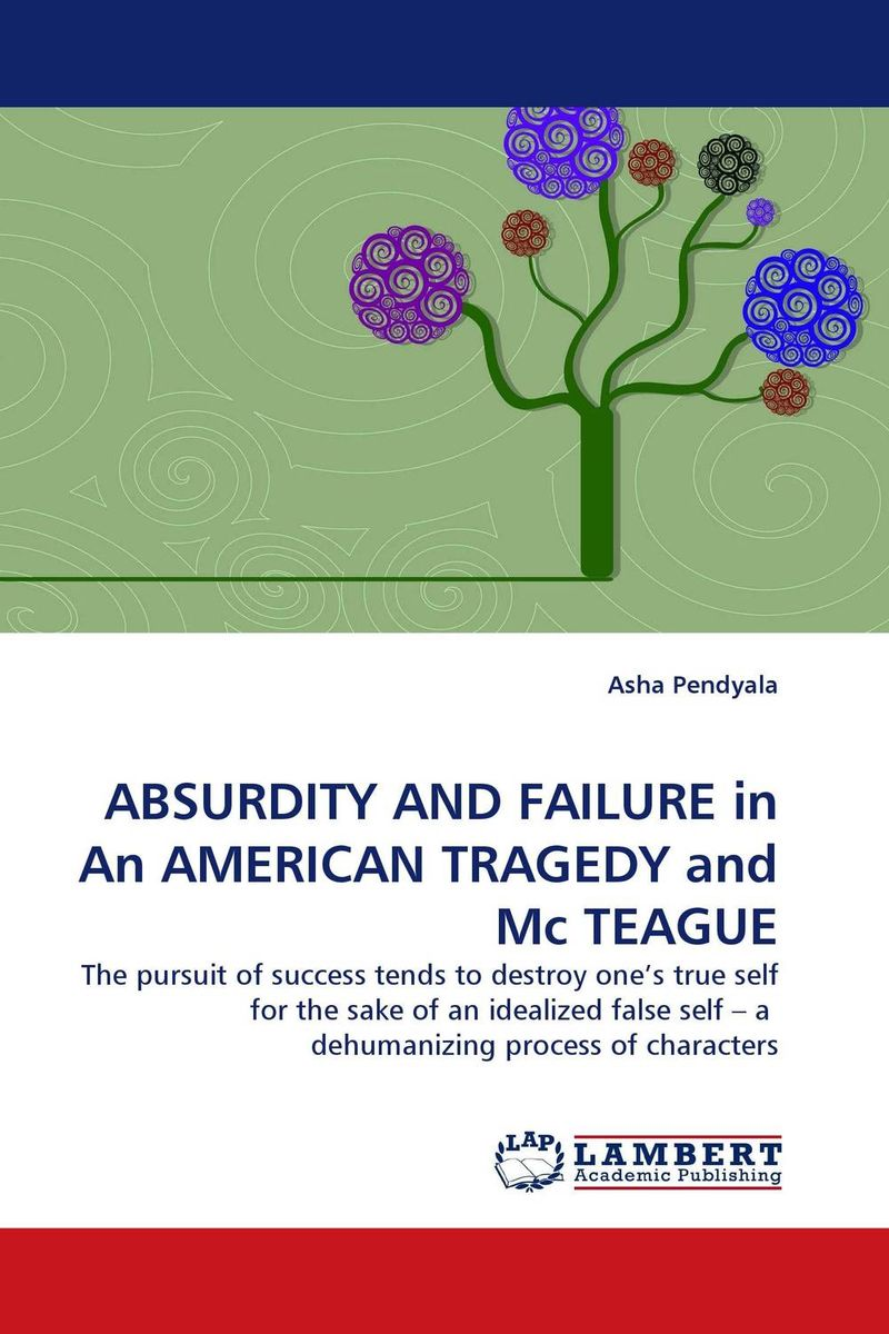 ABSURDITY AND FAILURE in An AMERICAN TRAGEDY and Mc TEAGUE new england textiles in the nineteenth century – profits
