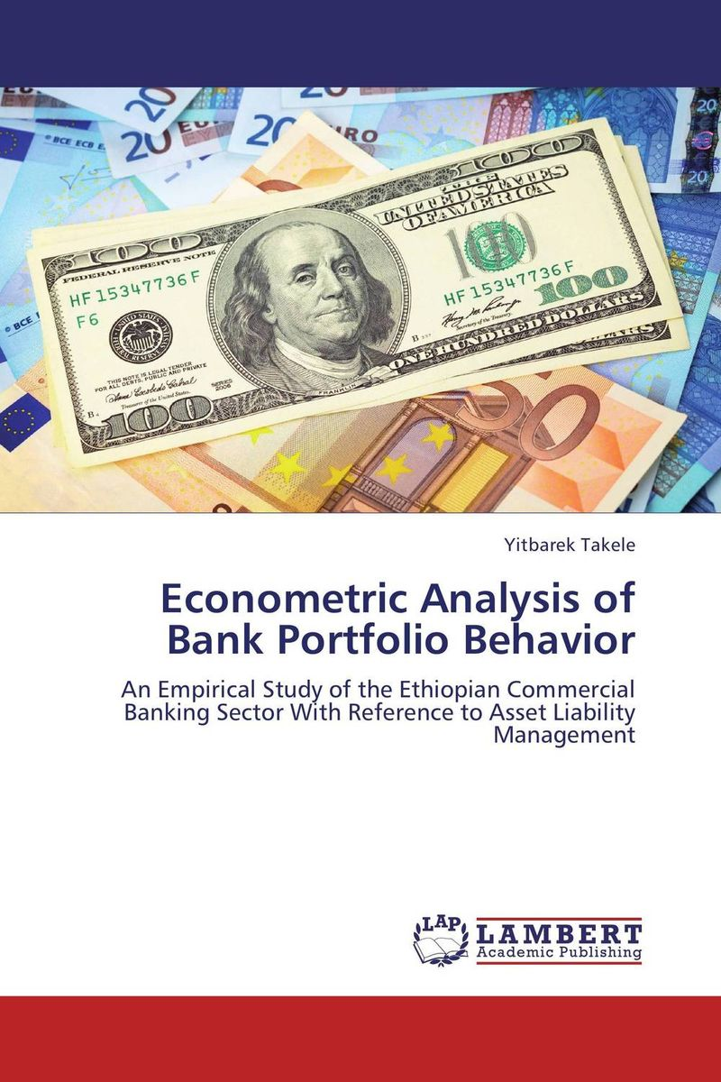 Econometric Analysis of Bank Portfolio Behavior dr michael patrick amos a model of central bank and treasury behavior lectures
