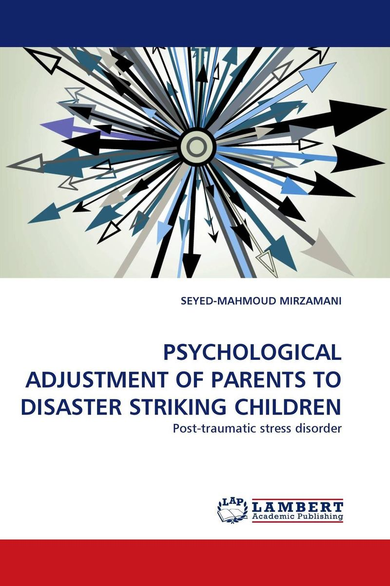 PSYCHOLOGICAL ADJUSTMENT OF PARENTS TO DISASTER STRIKING CHILDREN epilepsy in children psychological concerns