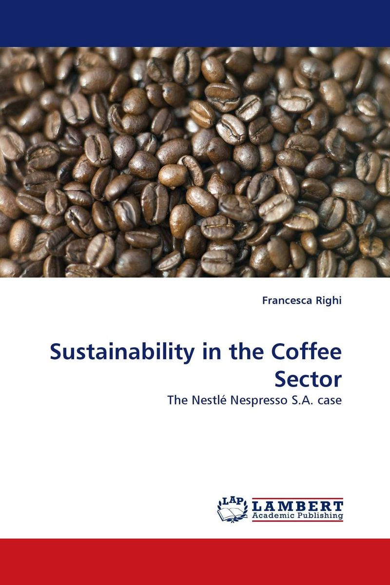 Sustainability in the Coffee Sector eric lowitt the future of value how sustainability creates value through competitive differentiation