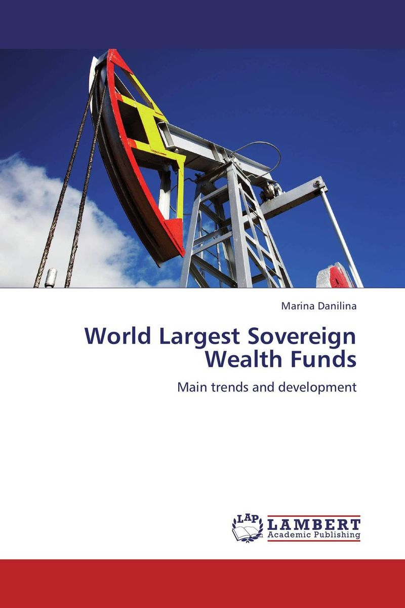 World Largest Sovereign Wealth Funds massimiliano castelli the new economics of sovereign wealth funds