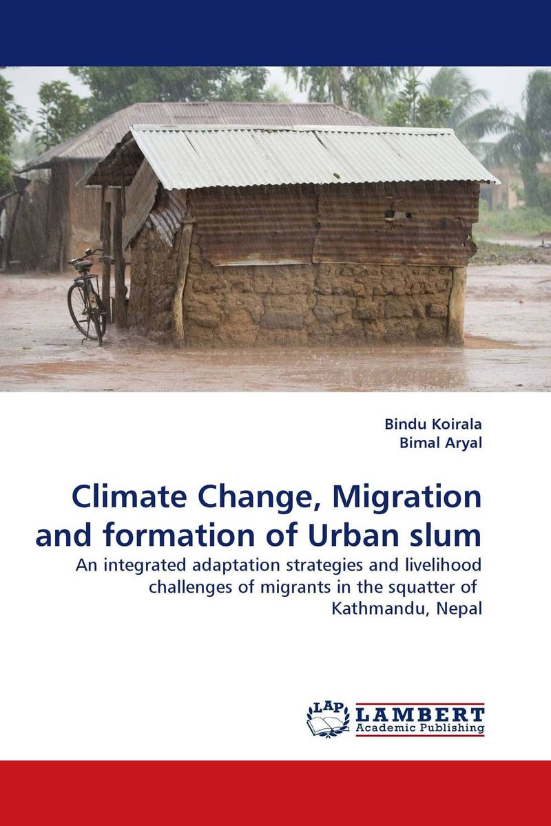 Climate Change, Migration and formation of Urban slum mastering the challenges of leading change inspire the people and succeed where others fail