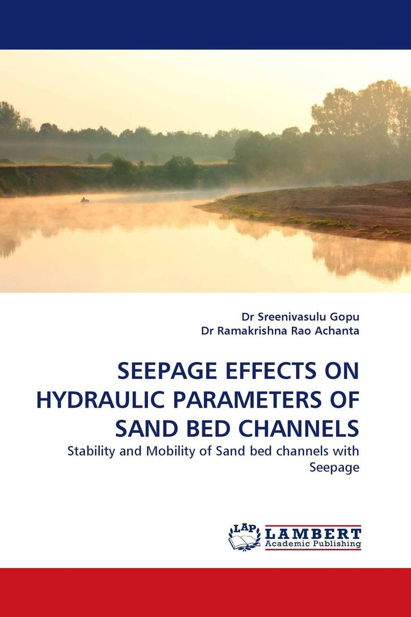 SEEPAGE EFFECTS ON HYDRAULIC PARAMETERS OF SAND BED CHANNELS prediction of flow and its resistance in compound open channels