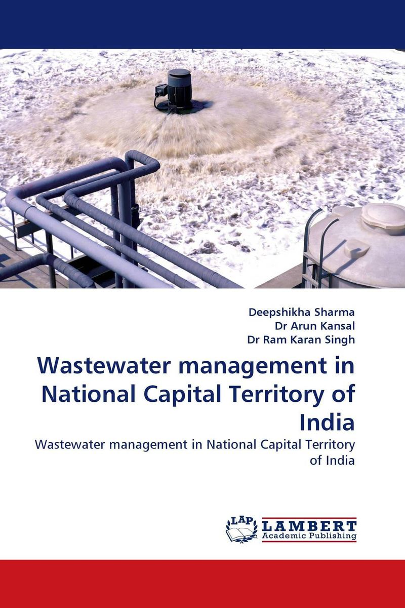 Wastewater management in National Capital Territory of India james sagner essentials of working capital management
