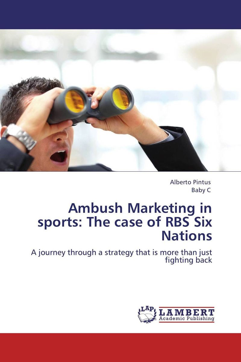 Ambush Marketing in sports: The case of RBS Six Nations sponsorship on marketing communication process