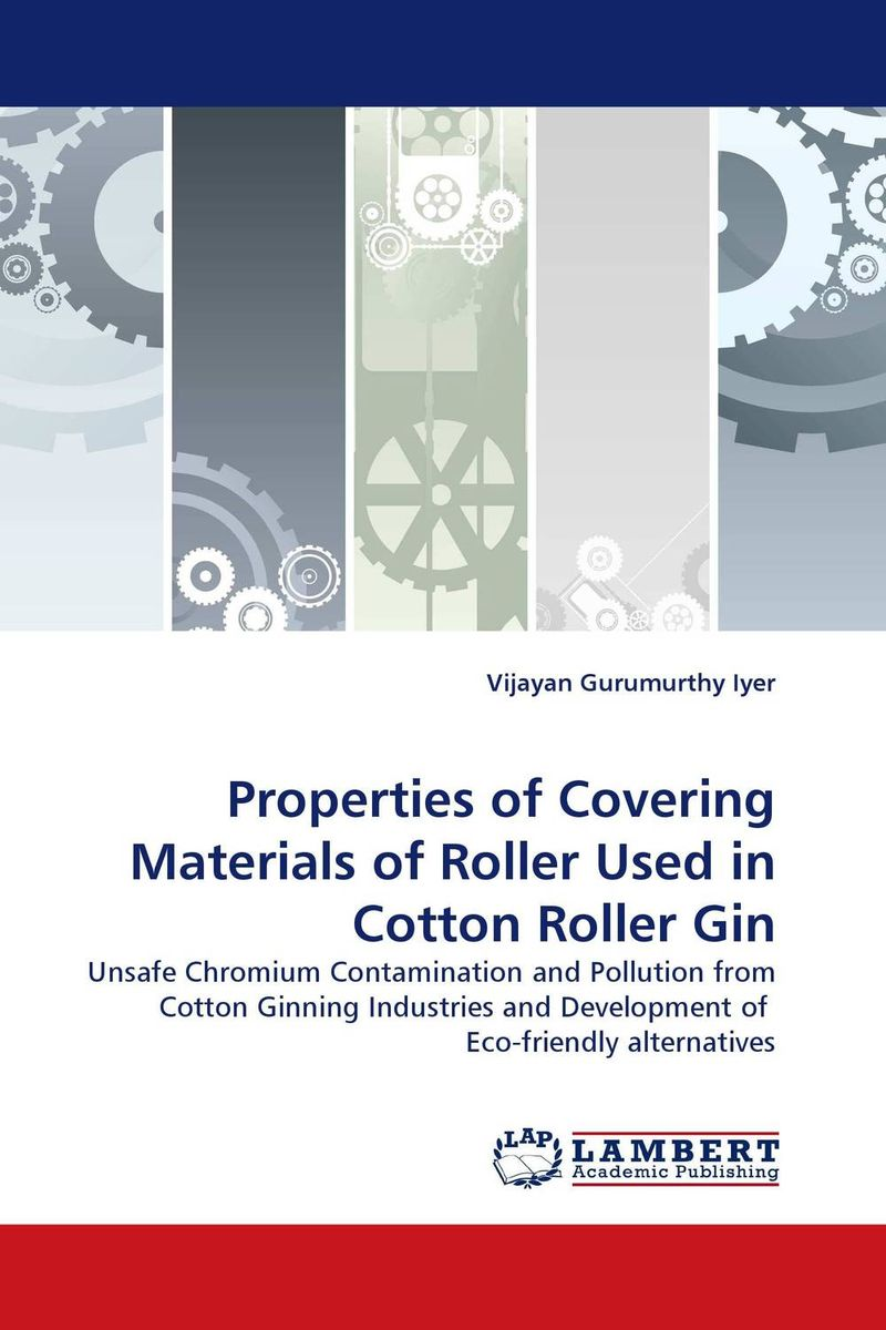 Properties of Covering Materials of Roller Used in Cotton Roller Gin inventing the cotton gin – machine and myth in antebellum america
