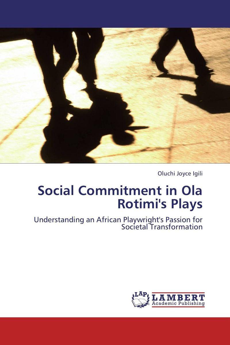 Social Commitment in Ola Rotimi's Plays abhaya kumar naik socio economic impact of industrialisation