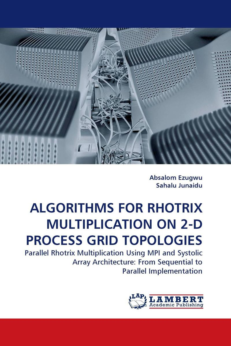 ALGORITHMS FOR RHOTRIX MULTIPLICATION ON 2-D PROCESS GRID TOPOLOGIES mapping of algorithms on parallel architectures
