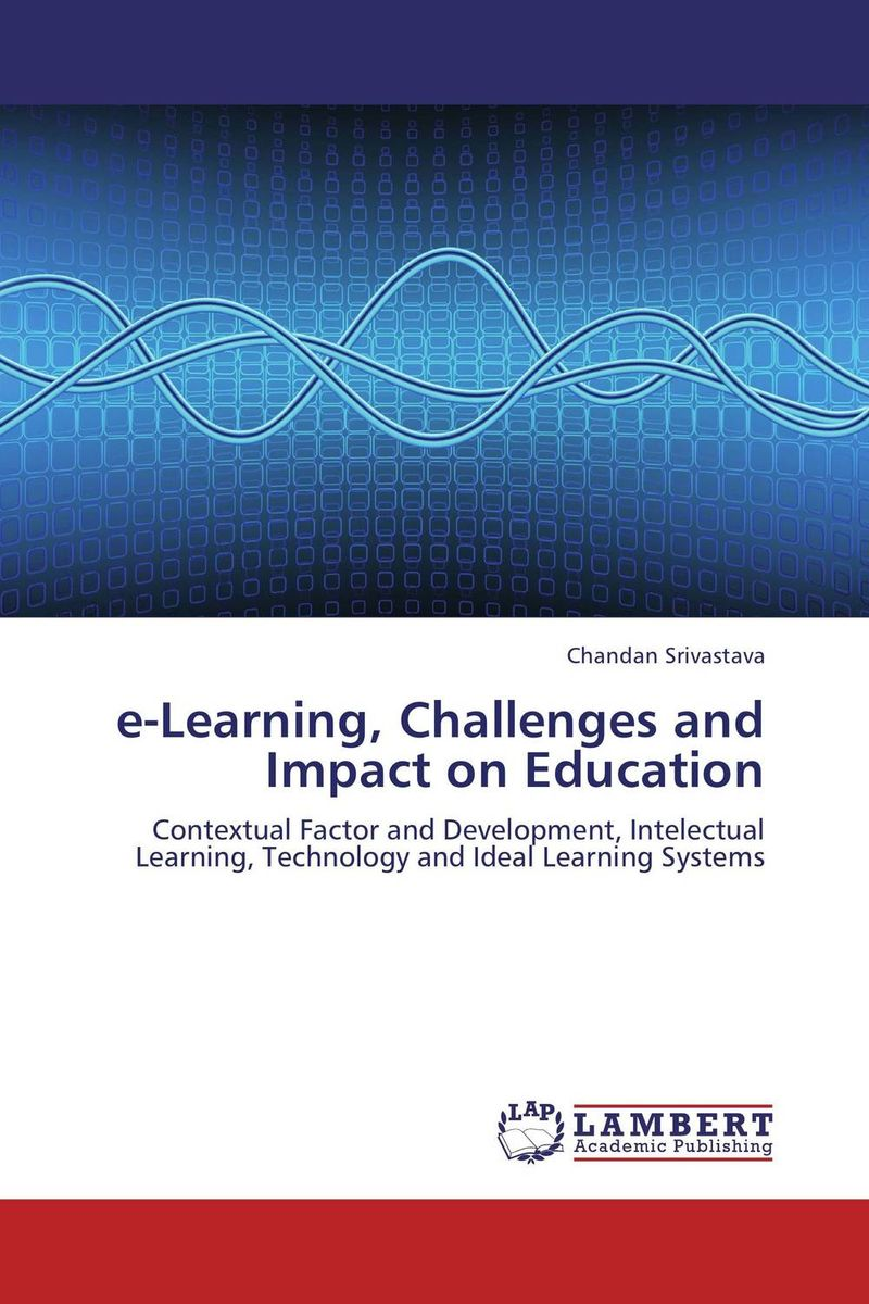 e-Learning, Challenges and Impact on Education e learning in selected science and technology courses