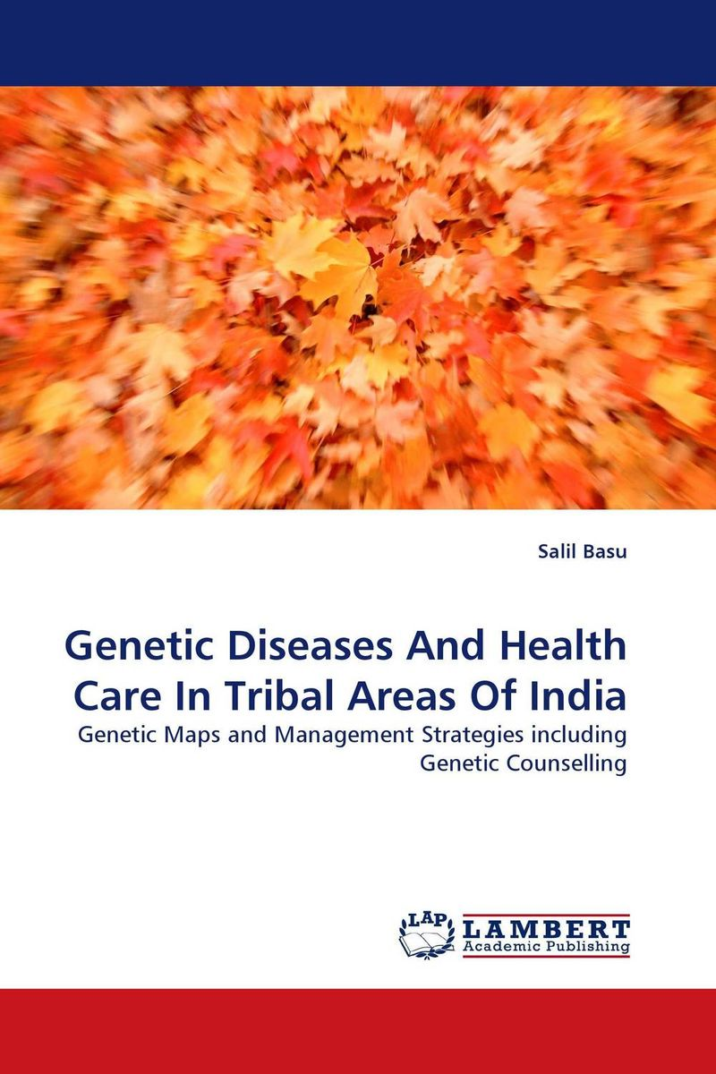 Genetic Diseases And Health Care In Tribal Areas Of India