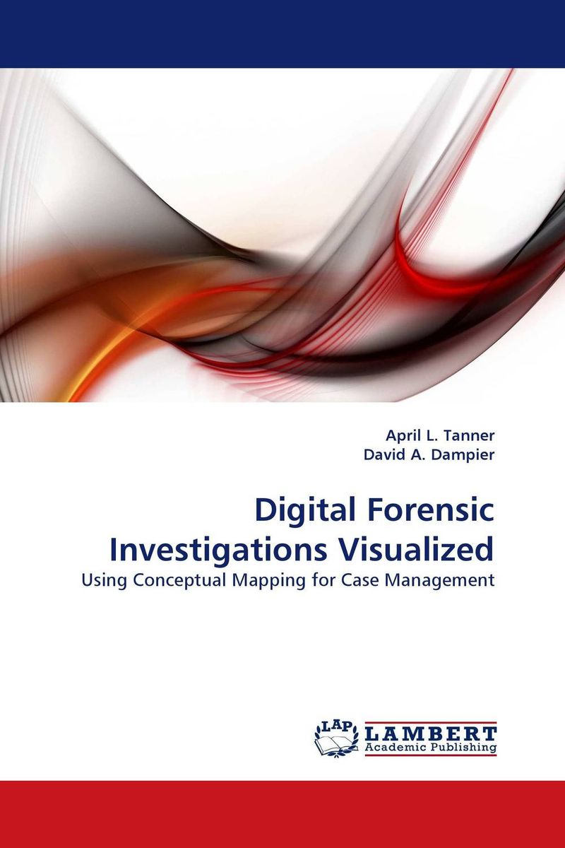 Digital Forensic Investigations Visualized karanprakash singh ramanpreet kaur bhullar and sumit kochhar forensic dentistry teeth and their secrets