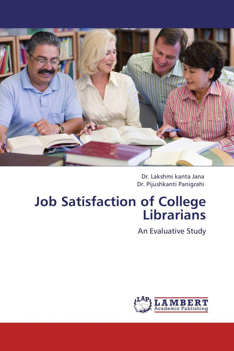 Job Satisfaction of College Librarians impact of job satisfaction on turnover intentions