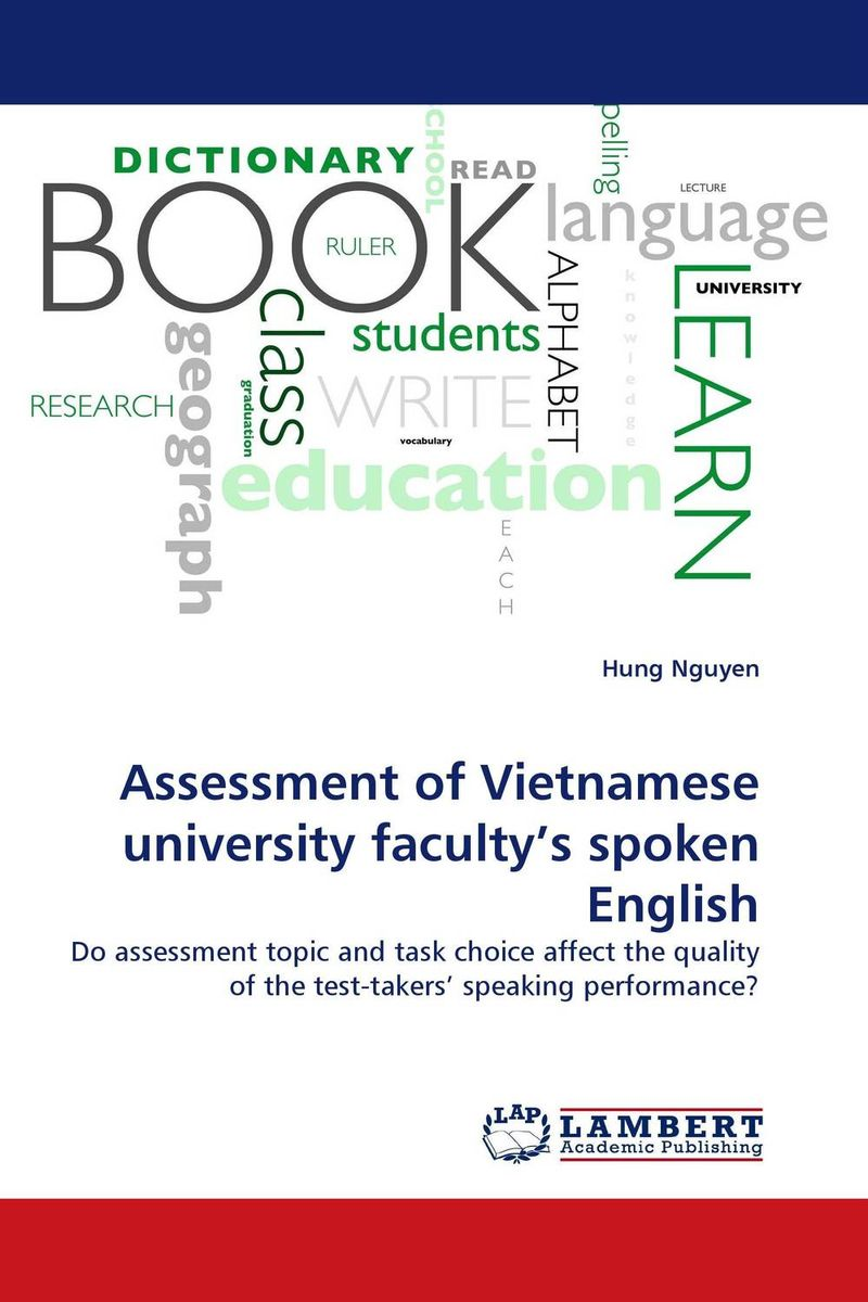 Assessment of Vietnamese university faculty's spoken English the effect of tasks and language learning goals on oral performance