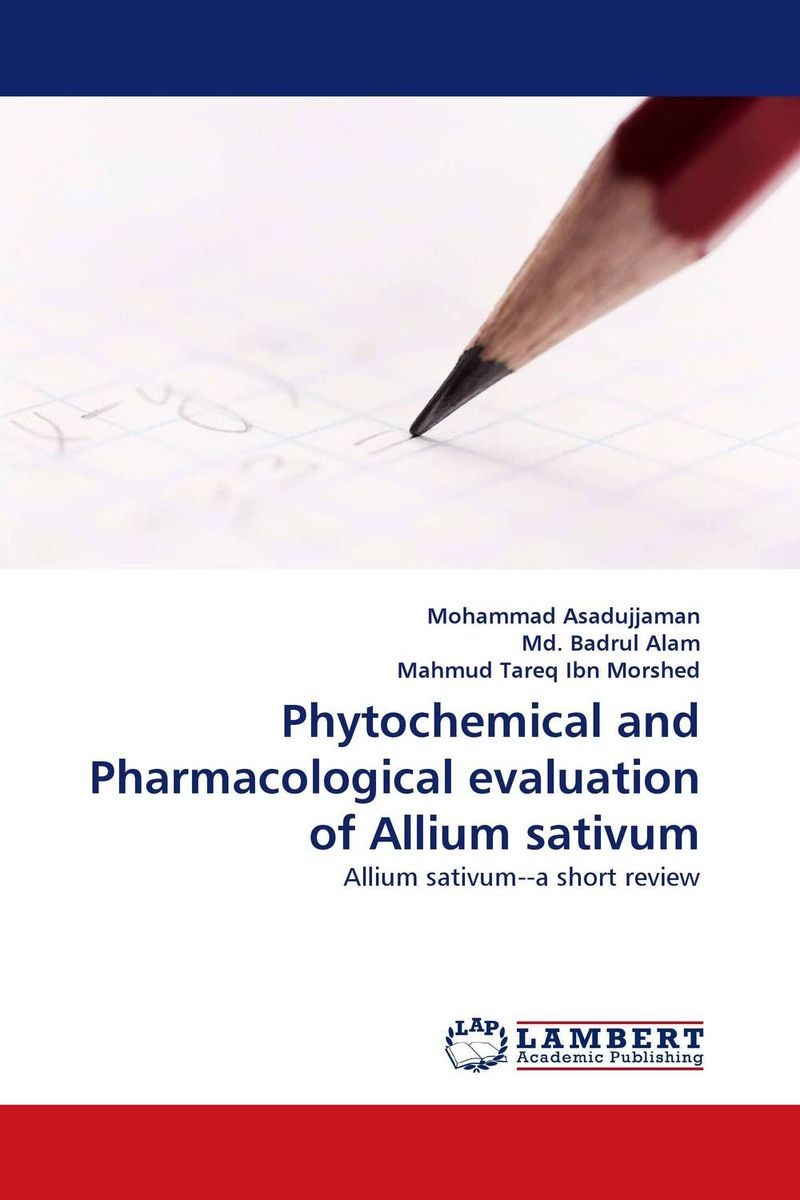 Phytochemical and Pharmacological evaluation of Allium sativum md rabiul islam s m ibrahim sumon and farhana lipi phytochemical evaluation of leaves of cymbopogan citratus