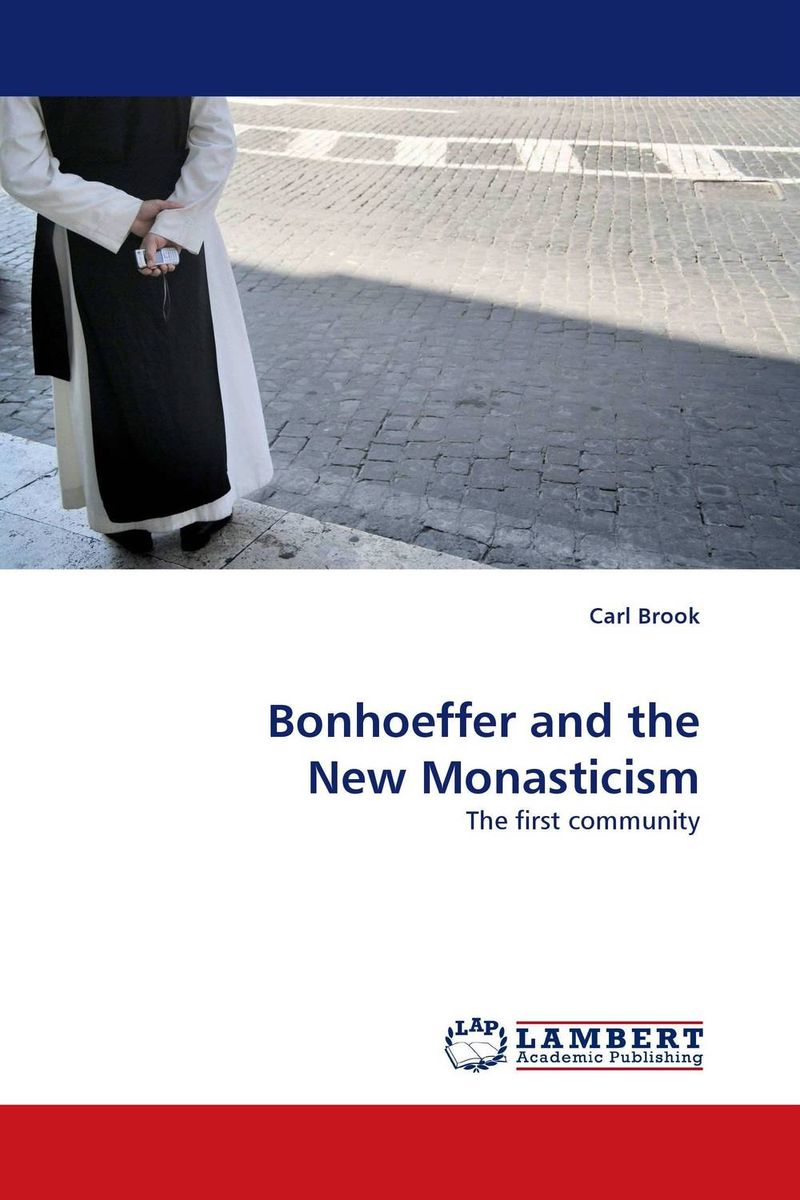 Bonhoeffer and the New Monasticism convictions