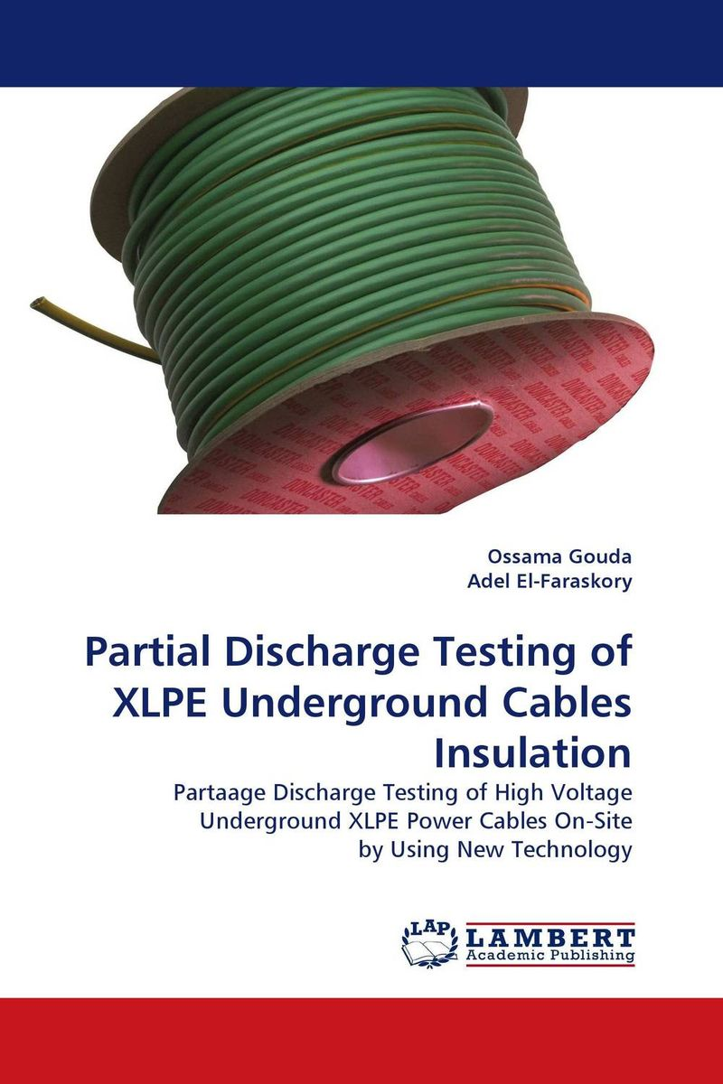 Partial Discharge Testing of XLPE Underground Cables Insulation xlpe insulated steel tape armored pvc pe sheathed pure copper power cable rated voltage 0 6 1kv yjv22 3 120mm2 1 70mm2