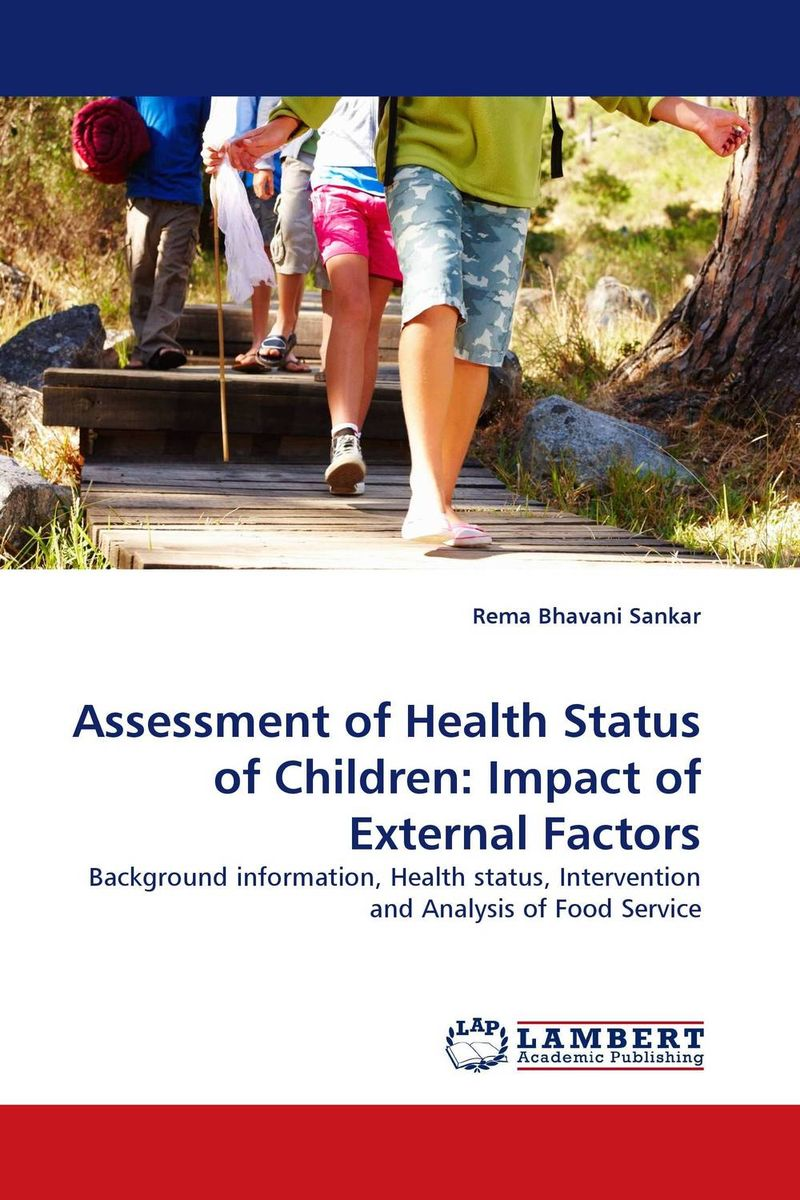 Assessment of Health Status of Children: Impact of External Factors nutrition status and food consumption pattern of children with cancer
