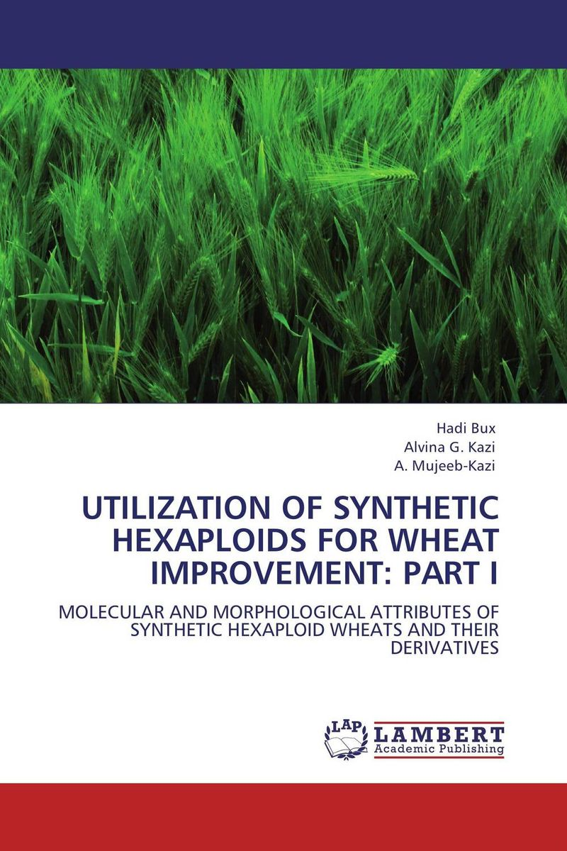 UTILIZATION OF SYNTHETIC HEXAPLOIDS FOR WHEAT IMPROVEMENT: PART I purnima sareen sundeep kumar and rakesh singh molecular and pathological characterization of slow rusting in wheat