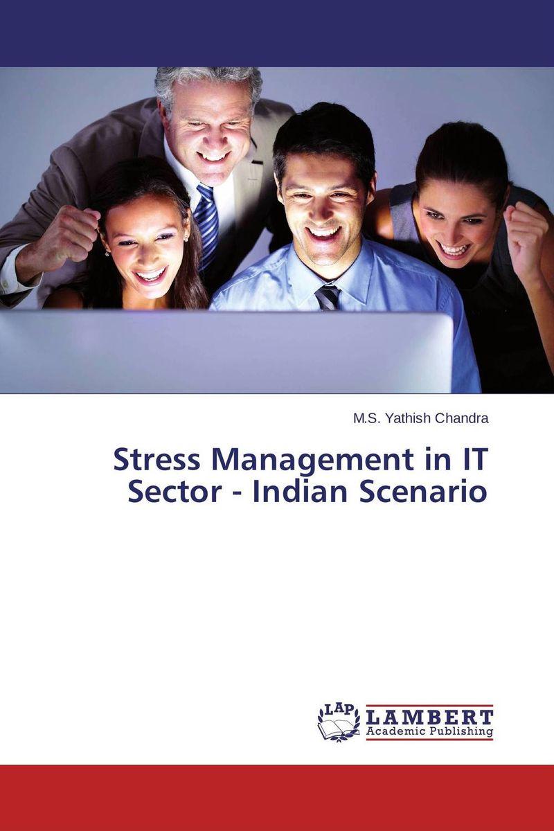 Stress Management in IT Sector - Indian Scenario