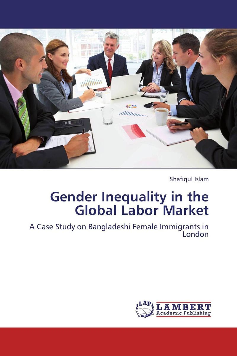Gender Inequality in the Global Labor Market maria p cantu global gender inequalities