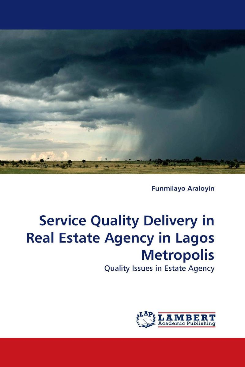 Service Quality Delivery in Real Estate Agency in Lagos Metropolis james lumley e a 5 magic paths to making a fortune in real estate
