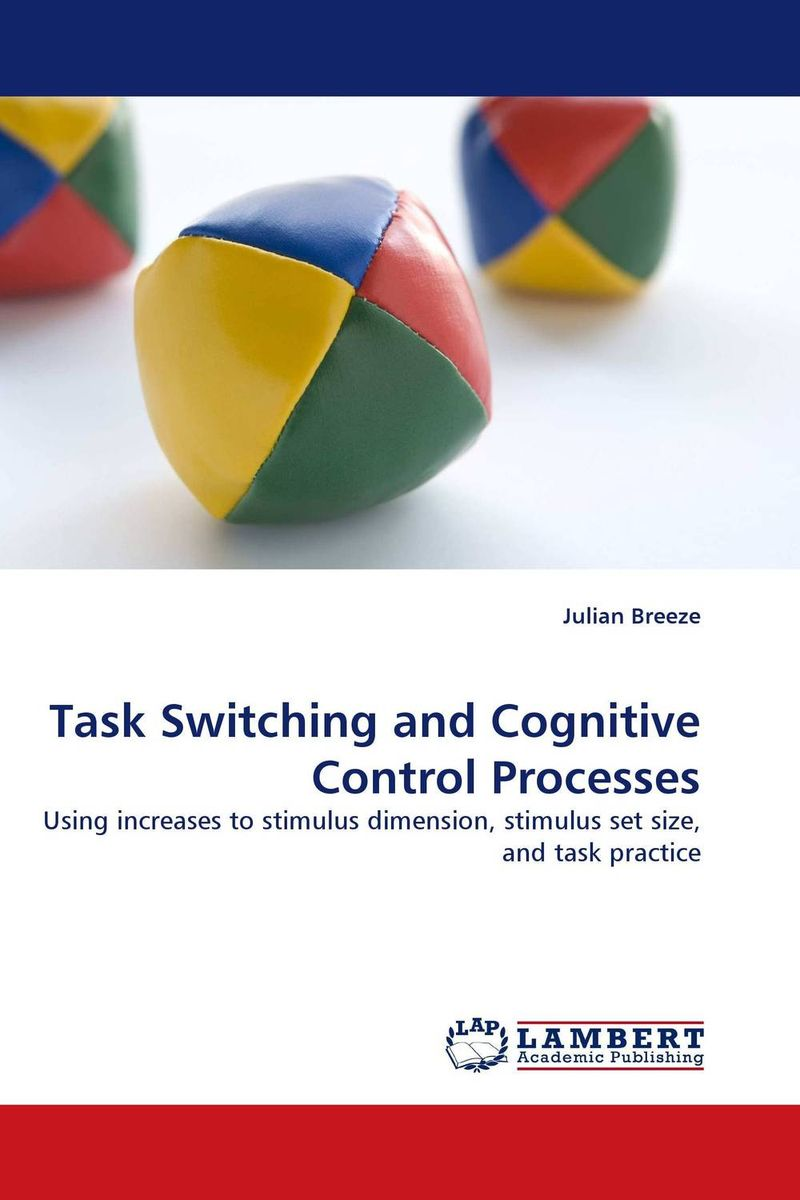 Task Switching and Cognitive Control Processes the selection