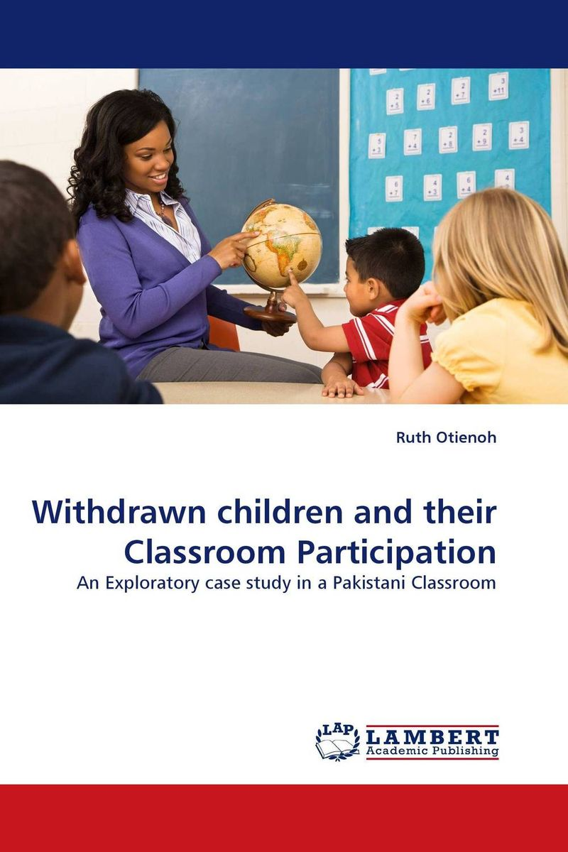 Withdrawn children and their Classroom Participation