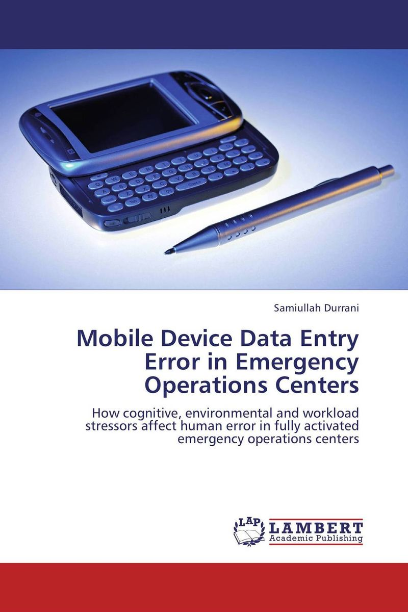 Mobile Device Data Entry Error in Emergency Operations Centers mobile device data entry error in emergency operations centers