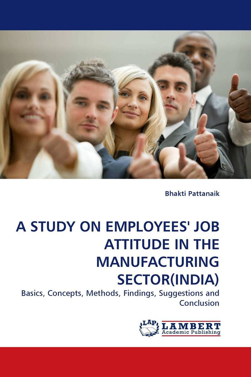 A STUDY ON EMPLOYEES' JOB ATTITUDE IN THE MANUFACTURING SECTOR(INDIA) impact of job satisfaction on turnover intentions