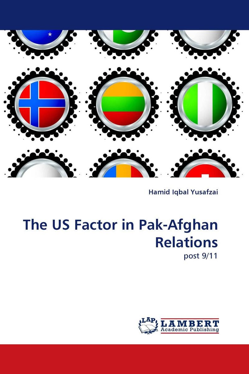 The US Factor in Pak-Afghan Relations pakistan on the brink the future of pakistan afghanistan and the west