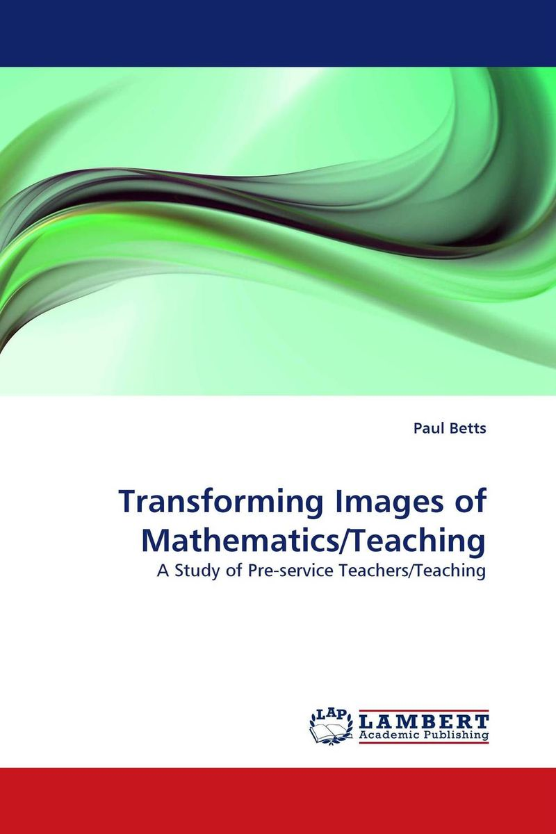 Transforming Images of Mathematics/Teaching a narrative landscape of teaching