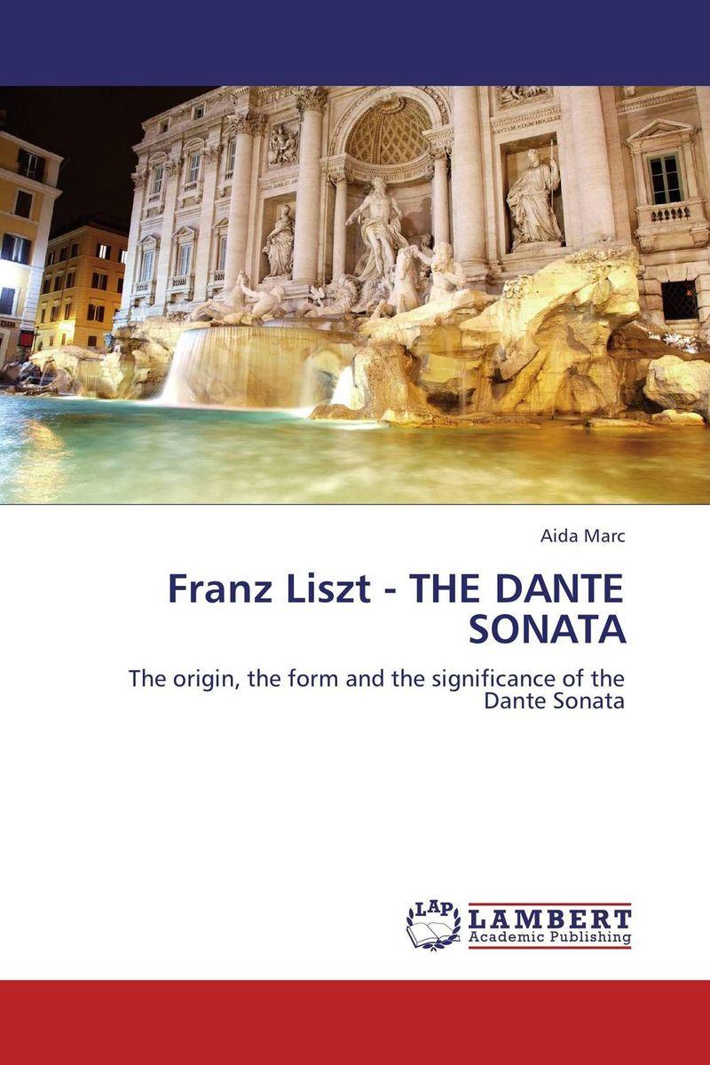 Franz Liszt - THE DANTE SONATA иво погорелич alexander scriabin piano sonata no 2 franz liszt sonata in b minor ivo pogorelich